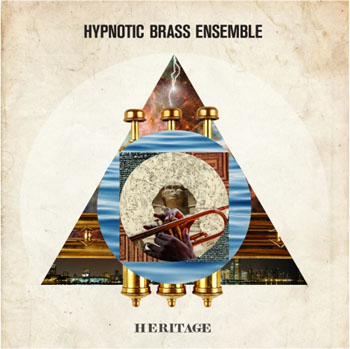 Hypnotic Brass Ensemble - Heritage