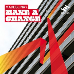 Maddslinky - Make a change
