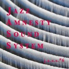 Jazz Amnesty Sound System #6