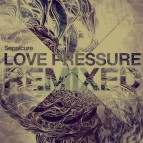 "Future Classic: Sepalcure ""Love Pressure"" (Remixes)"