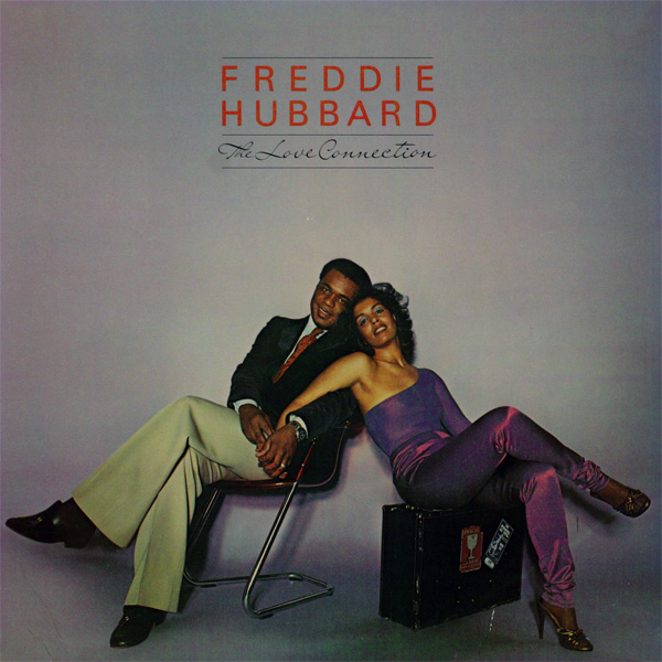 Freddie Hubbard - Love Connection