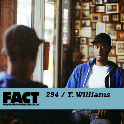 T Williams – FACT Mix #294