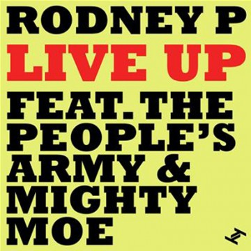 """Future Classic: Rodney P """"Live Up"""" feat. The Peoples Army"""