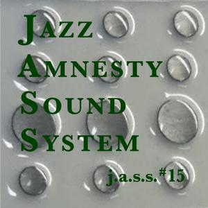 Jazz Amnesty Sound System #15