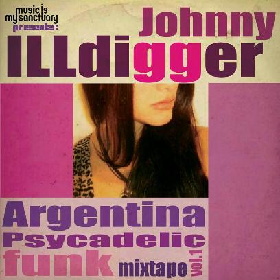 Johnny Illdigger – Argentina Psychedelic Funk Mix, Vol.1