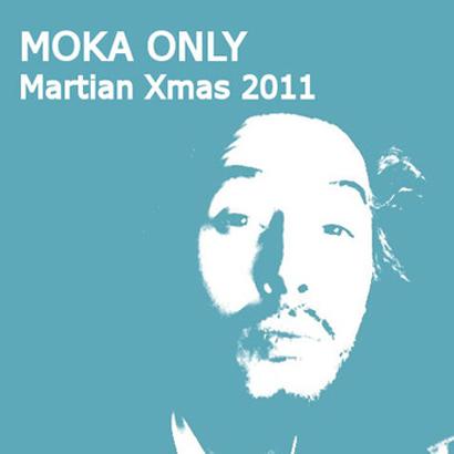 """Future Classic: Moka Only """"Martian Xmas 2011″"""