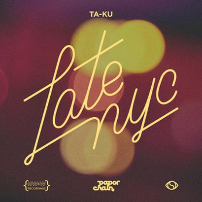 """Future Classic: Ta-Ku """"Late NYC"""""""