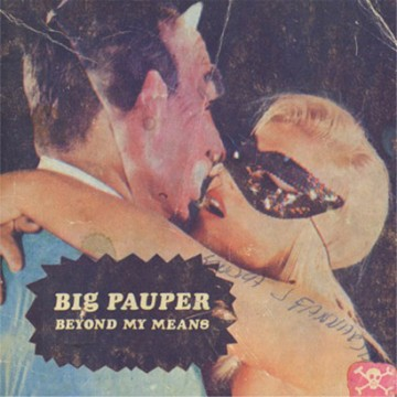 """Future Classic: Big Pauper """"Beyond My Means"""""""