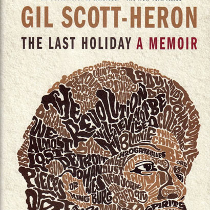 "Gil Scott-Heron ""The Last Holiday. A Memoir"""