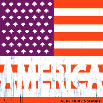 "Future Classic: Alaclair Ensemble ""America"" / ""Dans l'South du Bas"""