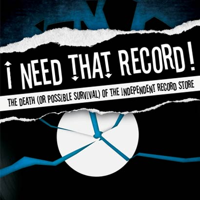 """I Need That Record: The Death (or Possible Survival) of The Independent Record Store"""