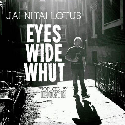 "Jai Nitai Lotus & INQBTR ""Eyes Wide Whut"""