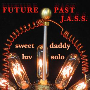 "Jazz Amnesty Sound System – ""Future Past J.a.s.s."" Sweet Daddy Luv Solo"