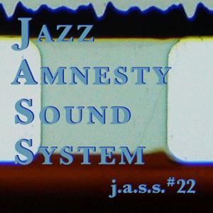 Jazz Amnesty Sound System #22