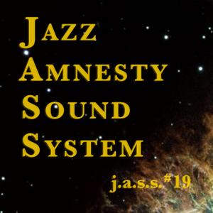 Jazz Amnesty Sound System #19