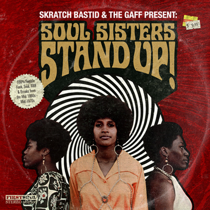 "Skratch Bastid & The Gaff ""Soul Sisters, Stand Up!"""