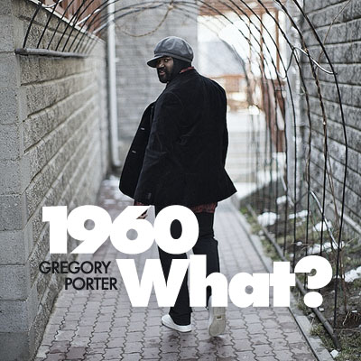 "Future Classic: Gregory Porter ""1960 What"""