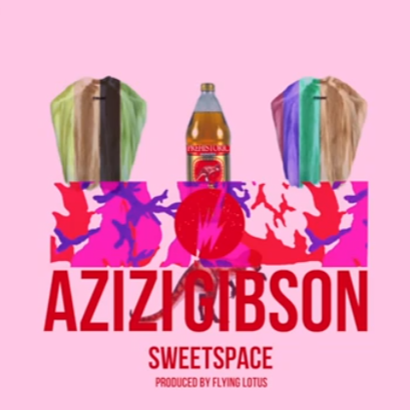 "Future Classic: Azizi Gibson ""Sweet Space"" (Flying Lotus Production)"
