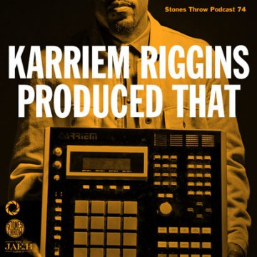 """Karriem Riggins """"Produced That"""" (Stones Throw Podcast)"""