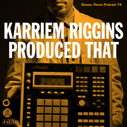 "Karriem Riggins ""Produced That"" (Stones Throw Podcast)"