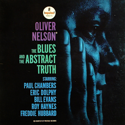 "Oliver Nelson ""The Blues and the Abstract Truth"""