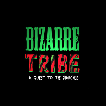 "Bizarre Tribe ""A Quest to The Pharcyde"""