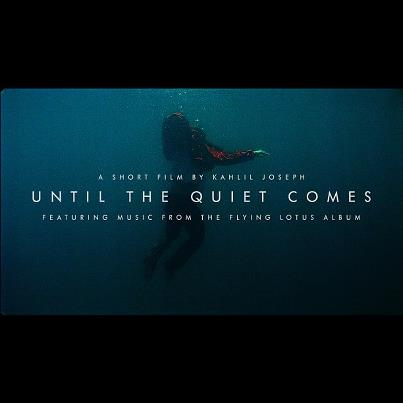 "Flying Lotus ""Until The Quiet Comes"" a movie by Kahlil Joseph"