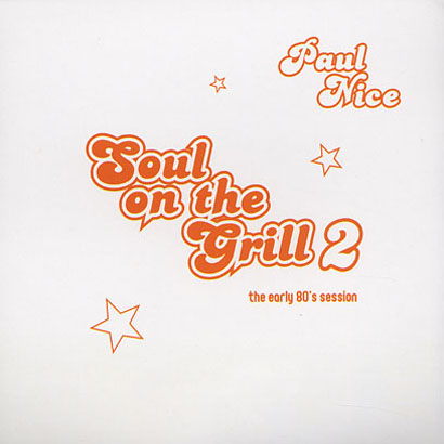 "Classic Mixes: Paul Nice ""Soul on the Grill vol.2″"