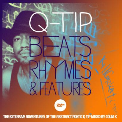 Q-Tip Beats Rhymes and Features - Colm K