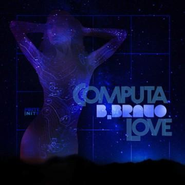 B. Bravo - Computer Love