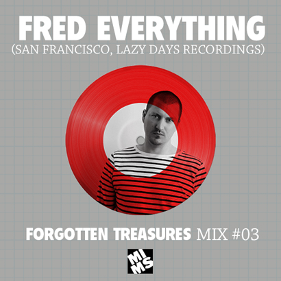 "Fred Everything ""Forgotten Treasures Mix #03″"