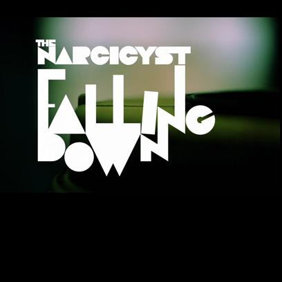 "The Narcicyst ""Falling Down"""