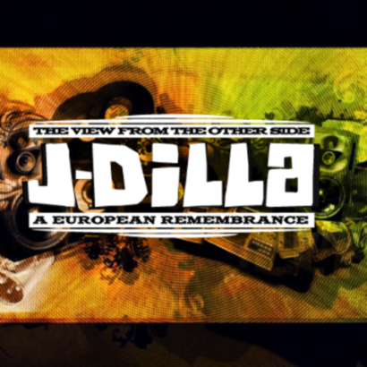"""The View From The Other Side"" J-Dilla – A European Remembrance"