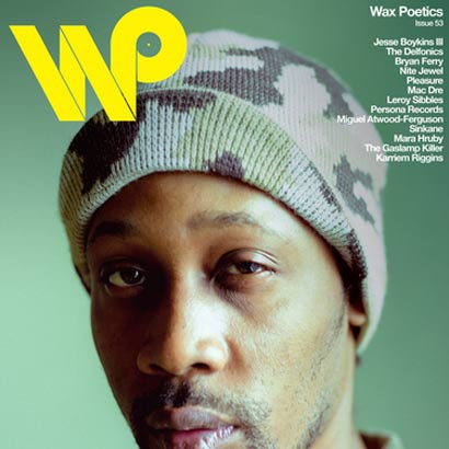 Wax Poetics Issue #53 (Feat RZA & Jesse Boykins)