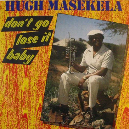 "Forgotten Treasure: Hugh Masekela ""Don't Go Lose It Baby"""
