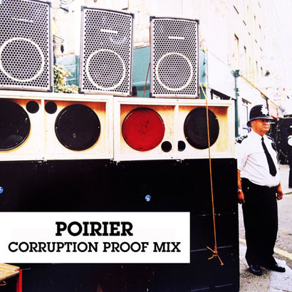 Poirier - Corruption Proof Mix
