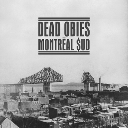 "Dead Obies ""Montreal $ud"""