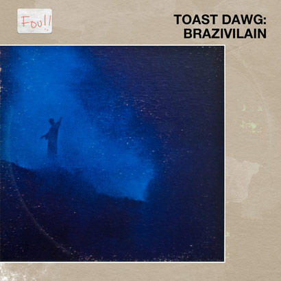 "TOAST DAWG ""Brazivilain EP"" (Music Is My Sanctuary Release)"