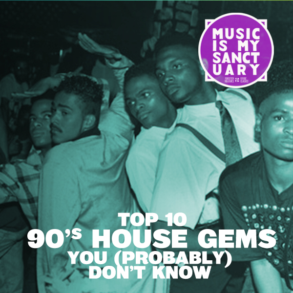 10 Slept-on 90′s House Tracks You Don't Know (Or Forgot!)