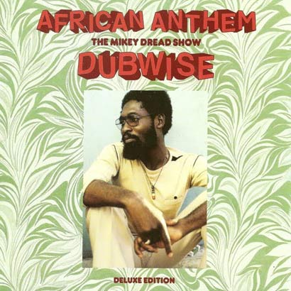 mikey-dread-African-Anthem-(The-Mikey-Dread-Show-Dubwise)-45jpg
