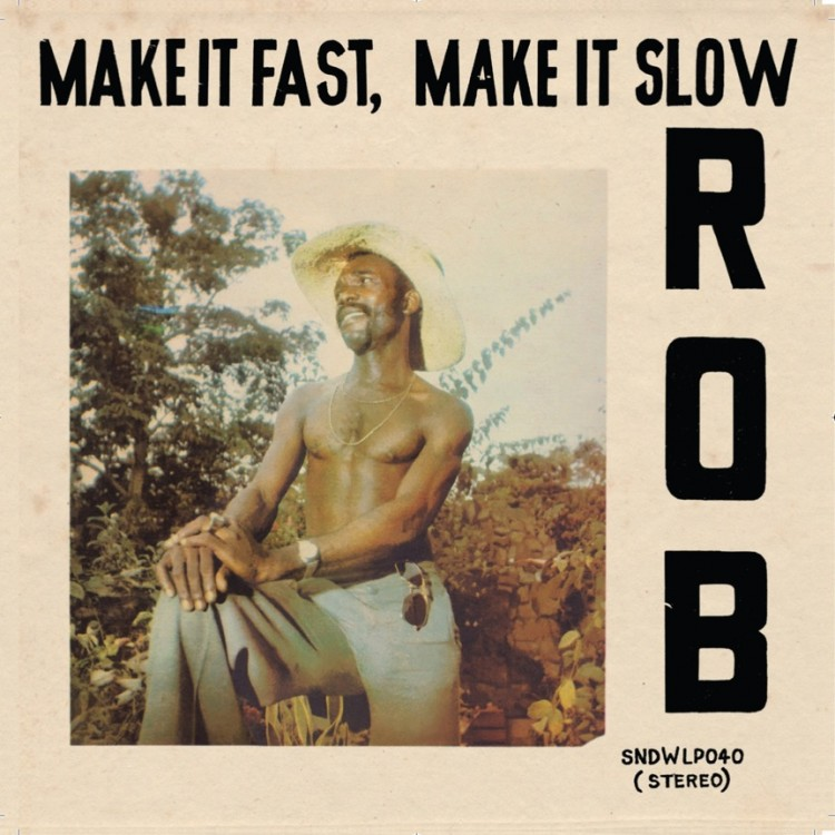 "Rob ""Make It Fast, Make It Slow"""