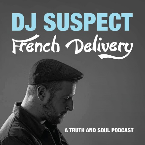 Mix Of The Day Dj Suspect Quot French Delivery Quot Truth Amp Soul