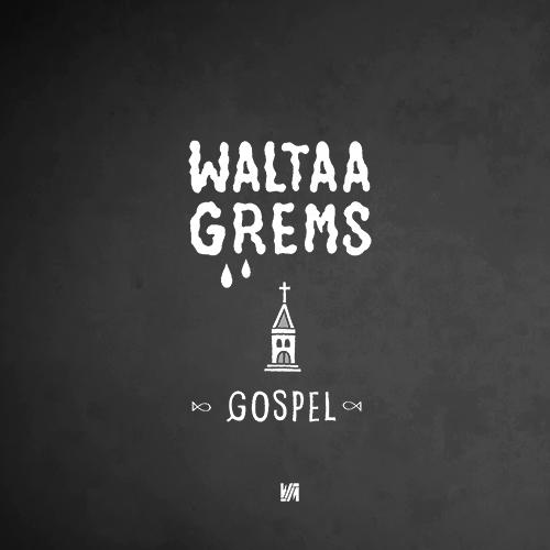 WALTAA GREMS GOSPEL