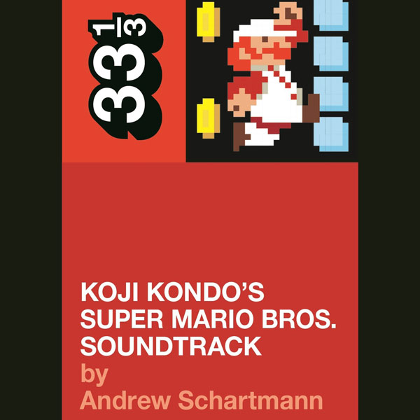 Koji Kondo S Super Mario Bros Soundtrack 33 1 3 Books