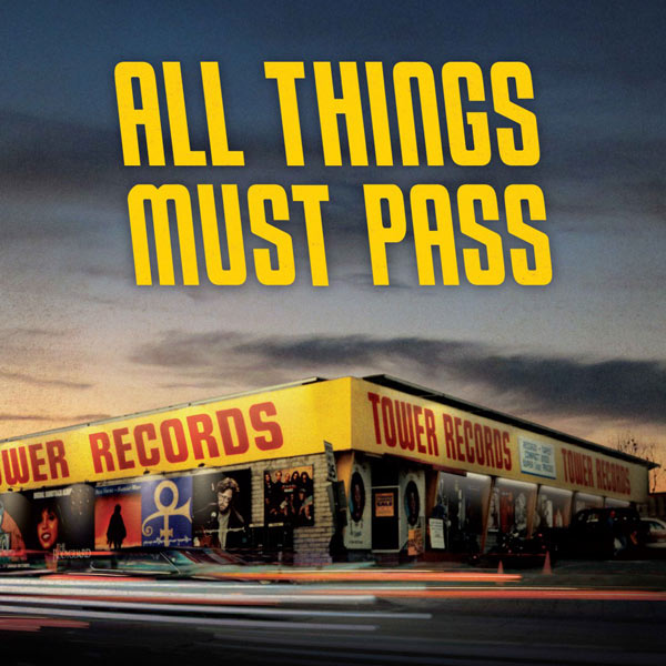 all_things_must_pass_the_rise_and_fall_of_tower_records_xlg
