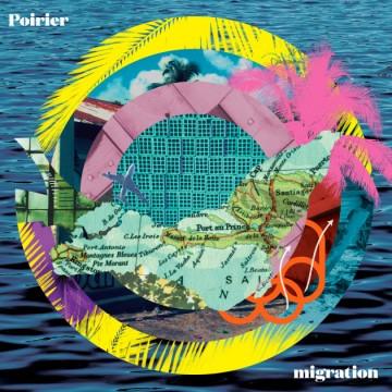 Poirier - Migration (2016)