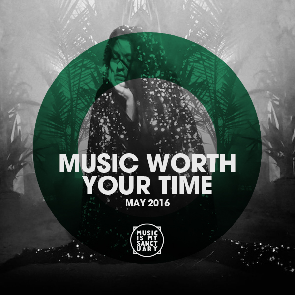 MusicWorthYourTime_May2016