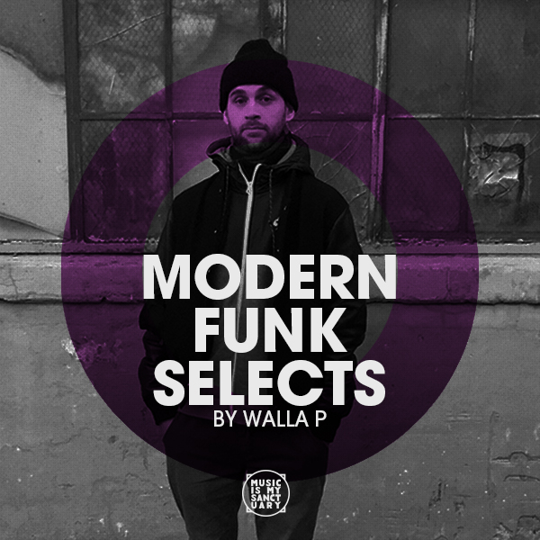 modern funk selects by walla p music is my sanctuary. Black Bedroom Furniture Sets. Home Design Ideas