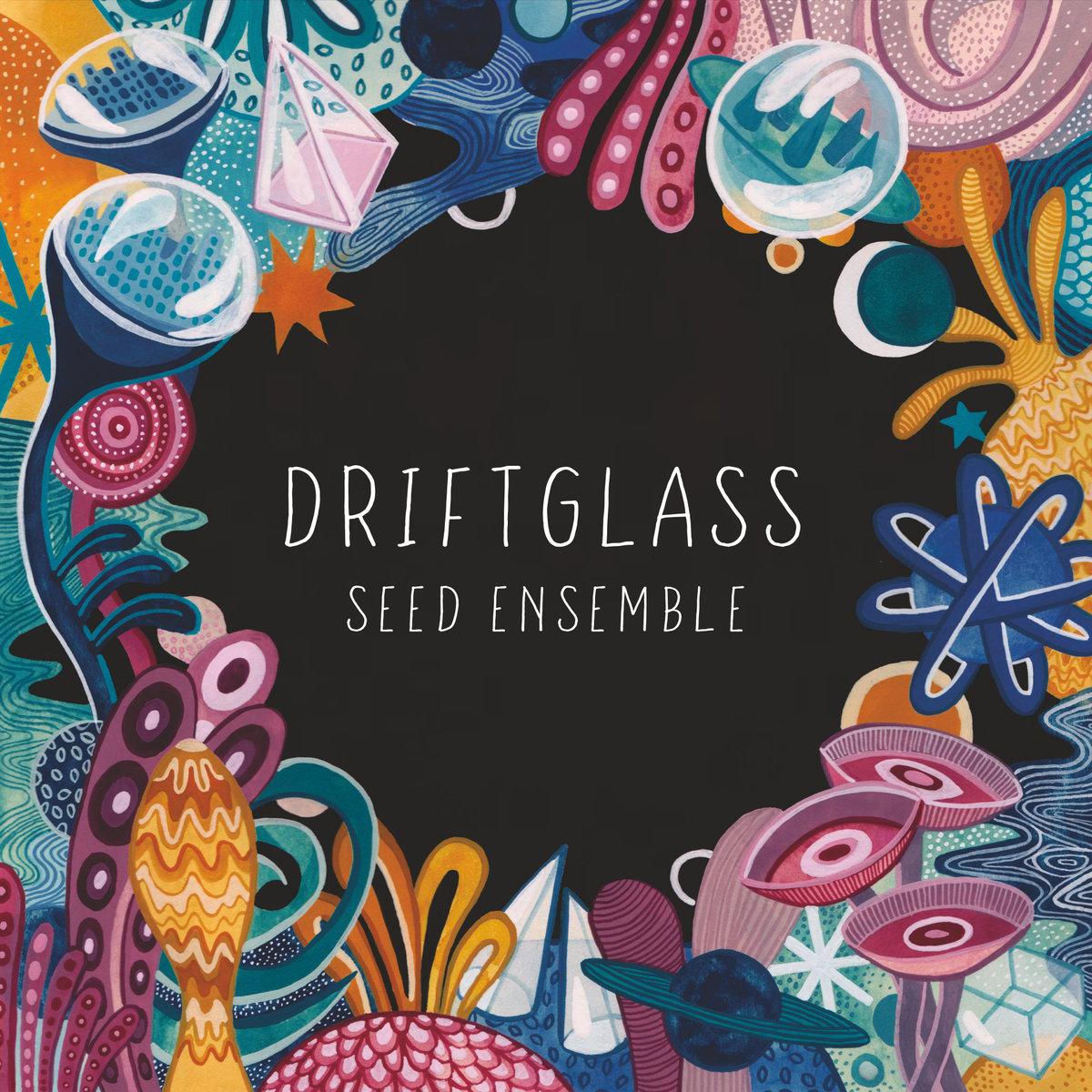 Seed Ensemble Driftglass Music Is My Sanctuary